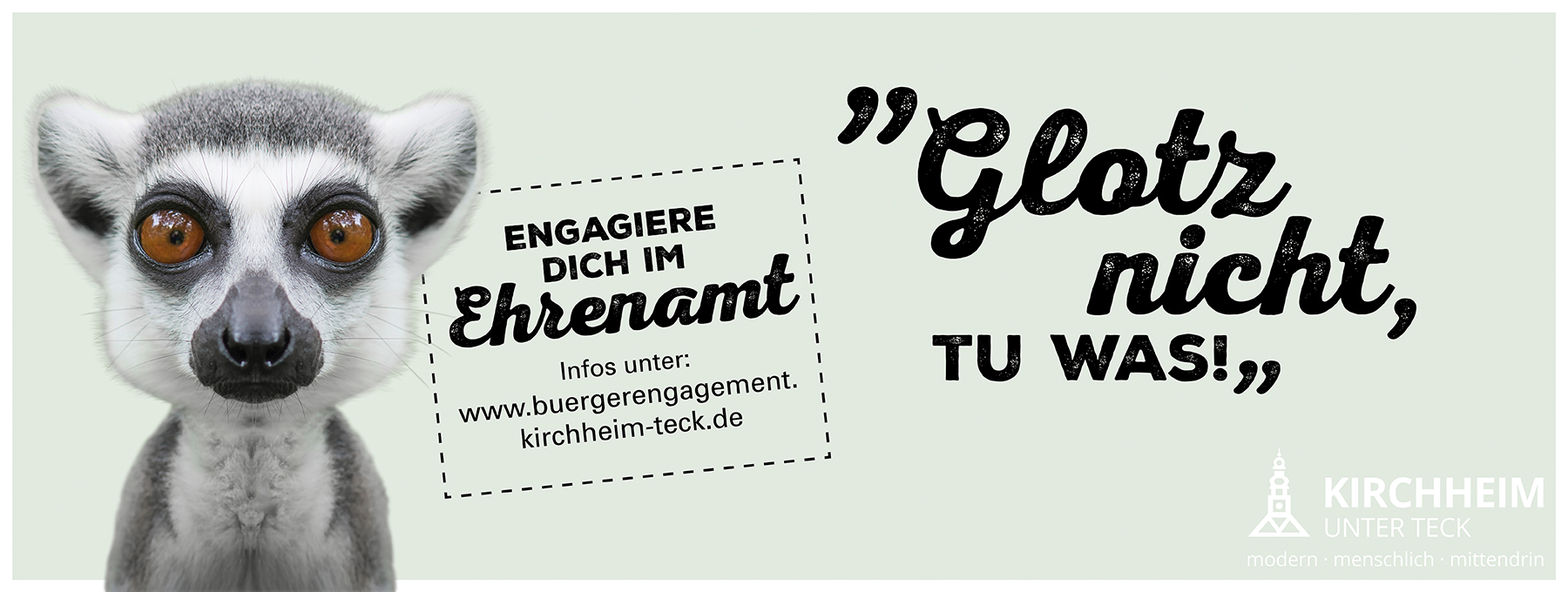 """Lemur mit großen Augen und Text """"Glotz nicht, tu was!"""", Kampagne Engagement im Ehrenamt"""