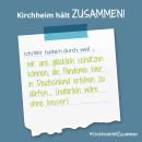 Es ist ein Bild zu sehen auf dem steht: Kirchheim hält zusammen, Ich/wir halten durch, weil wir die Pandemie in Deutschland erleben dürfen (ohne wäre besser)