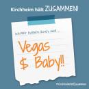 Es ist ein Bild zu sehen auf dem steht: Kirchheim hält zusammen, Ich/wir halten durch, weil Vegas Baby!
