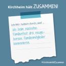 Es ist ein Bild zu sehen auf dem steht: Kirchheim hält zusammen, Ich/wir halten durch, weil ich beim nächsten Familienfest drei neue Familienmitglieder kennenlerne.