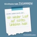 Es ist ein Bild zu sehen auf dem steht: Kirchheim hält zusammen, Ich/wir halten durch, weil ich wieder Lust auf echtes Unileben hab!