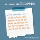 Es ist ein Bild zu sehen auf dem steht: Kirchheim hält zusammen, Ich/wir halten durch, weil wir die Hoffnung nicht aufgeben. Wir sind 90 und 85 Jahre alt.
