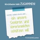 Es ist ein Bild zu sehen auf dem steht: Kirchheim hält zusammen, Ich/wir halten durch, weil ich unsere Senioren und Vorerkrankten schützen will.