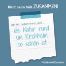Es ist ein Bild zu sehen auf dem steht: Kirchheim hält zusammen, Ich/wir halten durch, weil die Natur um Kirchheim so schön ist.