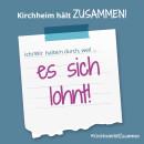 Es ist ein Bild zu sehen auf dem steht: Kirchheim hält zusammen, Ich/wir halten durch, weil es sich lohnt!