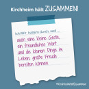 Es ist ein Bild zu sehen auf dem steht: Kirchheim hält zusammen, Ich/wir halten durch, weil auch eine kleine Geste große Freude bereiten kann.
