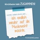 Es ist ein Bild zu sehen auf dem steht: Kirchheim hält zusammen, Ich/wir halten durch, weil ich endlich wieder auf die Musiknacht möchte.