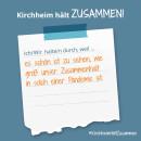 Es ist ein Bild zu sehen auf dem steht: Kirchheim hält zusammen, Ich/wir halten durch, weil der Zusammenhalt in der Pandemie schön ist.