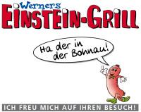 """EINSTEIN-GRILL """"Ha der in der Bohnau"""""""